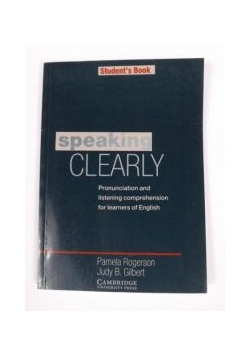 Speaking Clearly Student's Book: Pronunciation and listening comprehension for learners of English