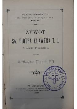 Żywot św. Piotra Klawera T. J., apostoła murzynów, 1889 r.