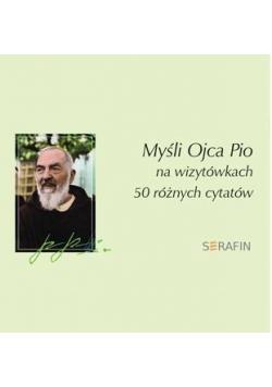 Myśli Ojca Pio - 50 różnych cytatów- kpl