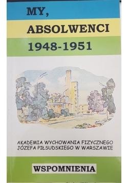 My absolwenci, 1948-1951
