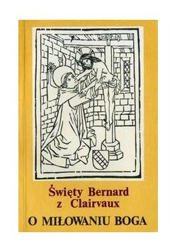 Święty Bernard z Clairvaux. O stopniach pokory i pychy