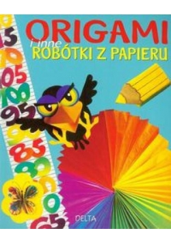 Origami i inne robótki z papieru