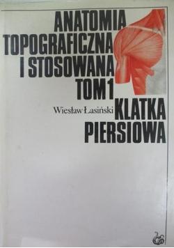 Anatomia topograficzna i stosowana Tom I. Klatka piersiowa