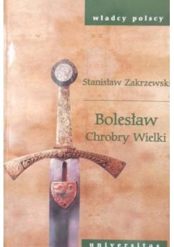 Bolesław Chrobry Wielki