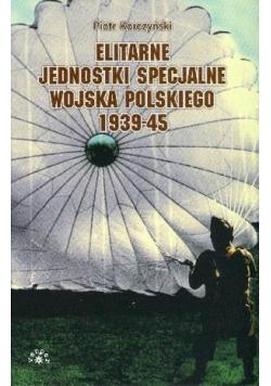 Elitarne jednostki specjalne Wojska Polskiego 1939