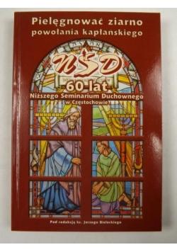 Pielęgnować ziarno powołania kapłańskiego. 60 lat Niższego Seminarium Duchownego w Częstochowie