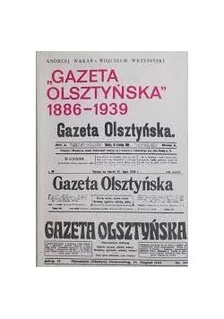 """""""Gazeta  Olsztyńska"""" 1886 - 1939"""