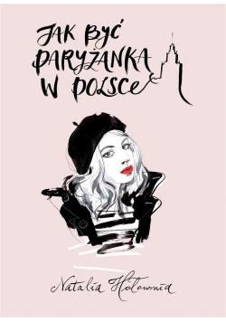 Jak być paryżanką w Polsce- NOWA