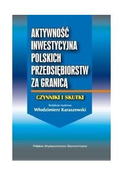 Aktywność inwestycyjna polskich przedsiębiorstw za granicą