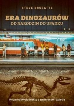 Era dinozaurów - od narodzin do upadku