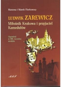 Ludwik Zarewicz. Miłośnik Krakowa i przyjaciel...