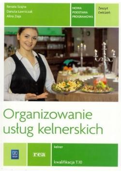Organizowanie usług kelner. Kwal. T.10 ćw REA-WSiP