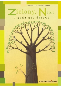 Zielony, Nikt i gadające drzewo BAJKA