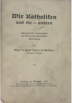 Wir Katholiken und die - andern: apologetische Randglossen zur Borromäus-Enzyklika-Entrüstung, 1910 r.
