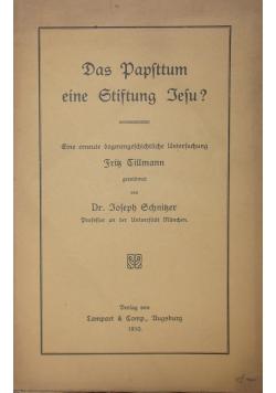Das Papsttum eine Stiftung Jesu? 1910 r.