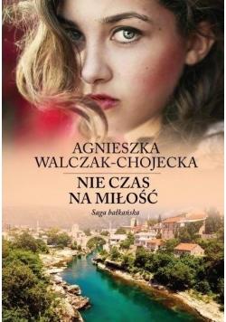 Saga bałkańska T.1 Nie czas na miłość