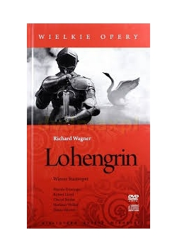 Lohengrin. Wielkie Opery, DVD + CD