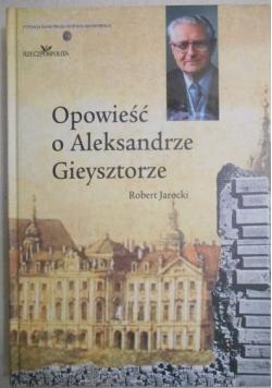 Opowieść o Aleksandrze Gieysztorze