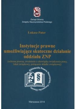 Instytucje prawne umożliwijące skuteczne działanie oddzialu ZNP