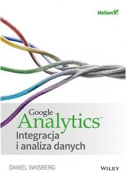Google Analytics. Integracja i analiza danych