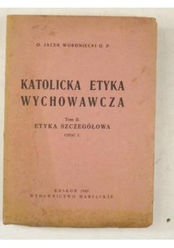 Katolicka etyka wychowawcza,tom II, 1948 r