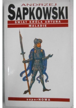 Świat króla Artura. Maladie