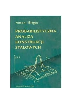 Probabilistyczna analiza konstrukcji stalowych