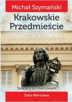 Spacery po Warszawie. Krakowskie Przedmieście