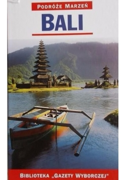 Podróże marzeń. Bali