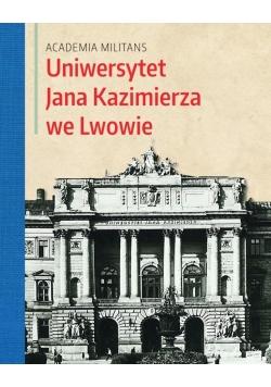 Academia Militans. Uniwersytet Jana Kazimierza...