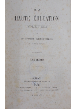 De la haute education intellectuelle, T I,  1857 r.