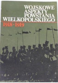 Wojskowe aspekty powstania wielkopolskiego 1918-1919