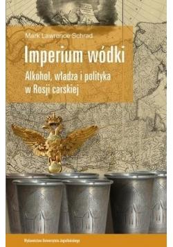 Imperium wódki. Alkohol, władza i polityka w Rosji