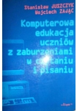 Komputerowa edukacja uczniów z zaburzeniami w czytaniu i pisaniu