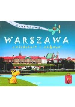 Warszawa. Zwiedzanie i zabawa