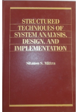 Structured techniques of system analysis, design, and implementation