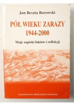 Pół wieku zarazy 1944-2000. Moje zapiski faktów i refleksji