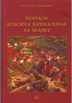 Postacie kościoła katolickiego na Śląsku