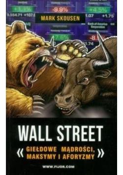 Wall Street. Giełdowe mądrości, maksymy i aforyzmy