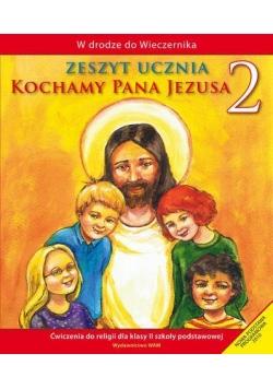 Katechizm SP 2 Kochamy Pana Jezusa ćw WAM