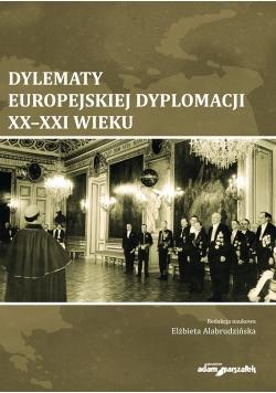Dylematy europejskiej dyplomacji XX-XXI wieku
