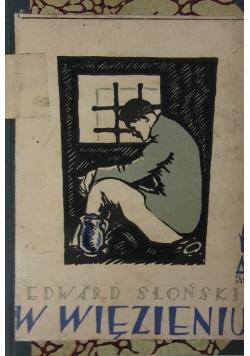 W więzieniu , 1925 r.