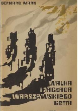 Mark Bernard - Walka i zagłada warszawskiego getta