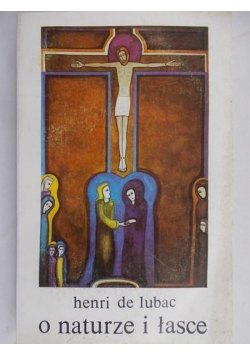 Lubac Henri de - O naturze i łasce