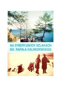 Na Syberyjskich Szlakach Św.Rafała Kalinowskiego