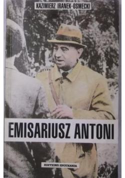 Iranek-Osmecki Kazimierz - Emisariusz Antoni