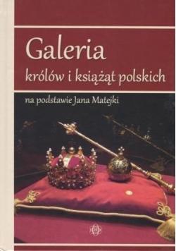 Galeria królów i książąt polskich...