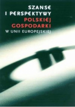Szanse i perspektywy polskiej gospodarki w Unii Europejskiej. Nowa