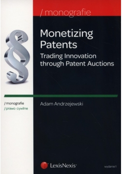 Monetizing Patents Trading Innovation through Patent Auctions