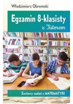 Egzamin 8-klasisty z Tutorem Zestawy zadań z mat.